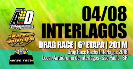 Drag Race / Racha Interlagos 2018 - 6ª Etapa